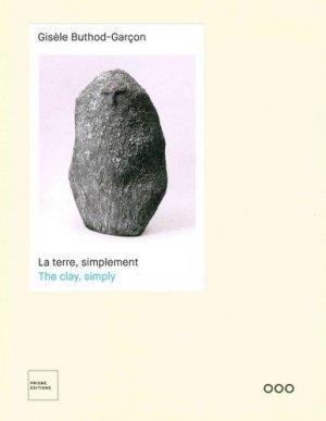 Gisèle Buthod-Garçon : la terre, simplement | Gisèle Buthod-Garçon : the clay, simply - prisme - 9782930451251 -
