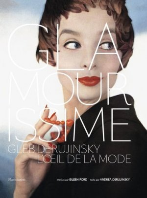 Glamourissime. Gleb Derujinsky, l'oeil de la mode - Flammarion - 9782081384996 -