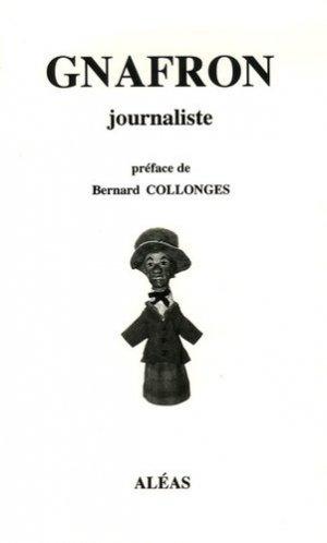 Gnafron journaliste - Aléas - 9782843011412 -