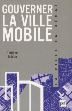 Gouverner la ville mobile - puf - presses universitaires de france - 9782130566625 -