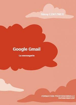 Google Gmail. La messagerie - remylent - 9782490275267 -