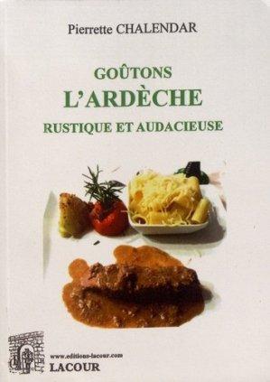 Goûtons l'Ardèche rustique et audacieuse - Editions Lacour - 9782750452018 -