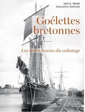 Goelettes bretonnes. Les belles heures du cabotage - Coop Breizh - 9782843468896 -