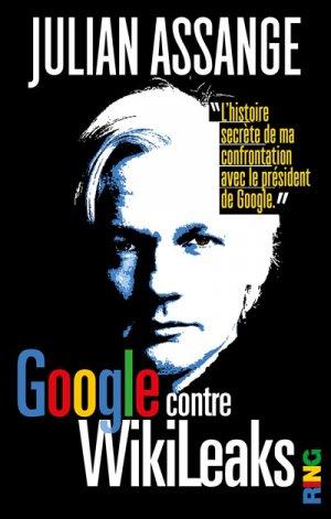 Google contre Wikileaks - ring - 9791091447782 -