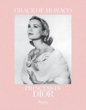Grace of Monaco. Princess in Dior - rizzoli - 9780847865925 -