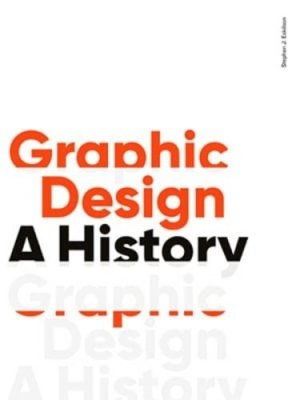 Graphic Design, A History. 3rd edition - Laurence King Publishing - 9781786273970 -