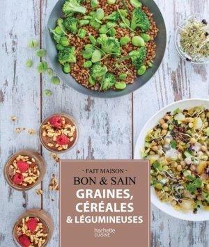 Graines, céréales et légumineuses. Les meilleures recettes - Hachette - 9782011775900 -
