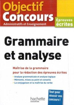 Grammaire et analyse. Epreuves écrites - Hachette - 9782017037576 -