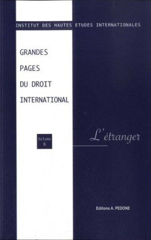Grandes pages du droit international. Volume 6, L'étranger - pedone - 9782233009425 -