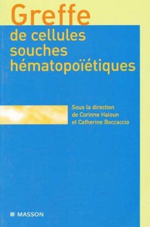 Greffes cellules hématopoiétiques - elsevier / masson - 9782294077524 -
