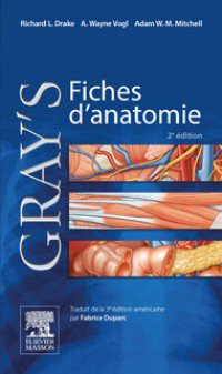 Gray's Fiches d'anatomie - elsevier / masson - 9782294743702