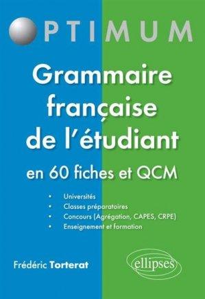 Grammaire française de l'étudiant en 60 fiches et QCM - Ellipses - 9782340000445 -