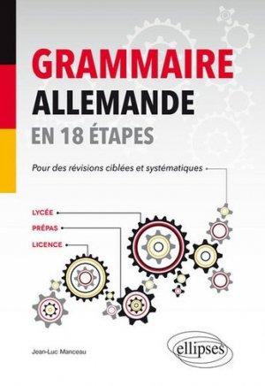 Grammaire allemande en 18 étapes. Lycée - Prépas - Licence - Ellipses - 9782340012790 -