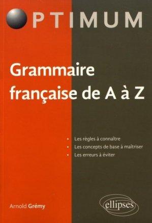 Grammaire française de A à Z - Ellipses - 9782340017580 -