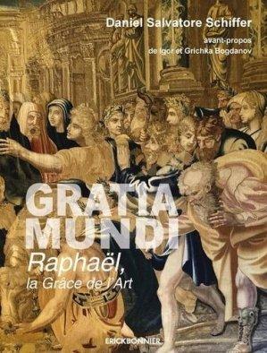 Gratia Mundi, Raphaël la grace de l'art - Erick Bonnier - 9782367601991 -