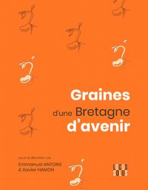 Graines d'une Bretagne d'avenir - locus solus - 9782368332177 -