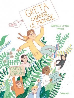 Greta change le monde - sarbacane - 9782377314089 -