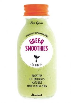 Green smoothies. La bible - Marabout - 9782501089180 -