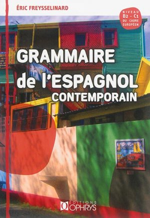 Grammaire espagnol contemporain - ophrys - 9782708014350 -