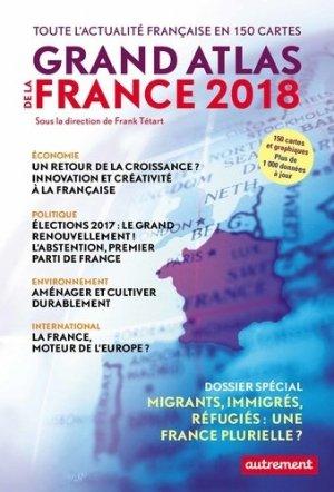 Grand atlas de la France. Toute l'actualité française en 150 cartes, Edition 2018 - autrement - 9782746746534 -