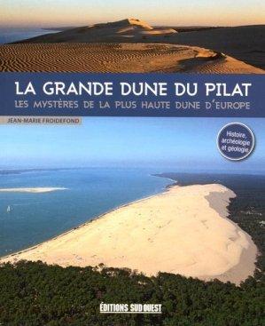 Grande dune du Pilat, les mystères de la plus haute dune d'Europe - sud ouest - 9782817704548 -
