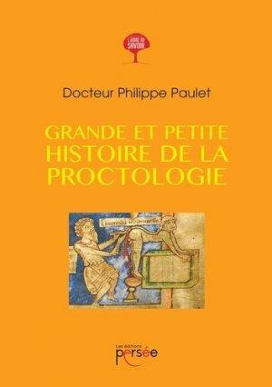 Grande et petite histoire de la proctologie - Editions Persée - 9782823125894 -