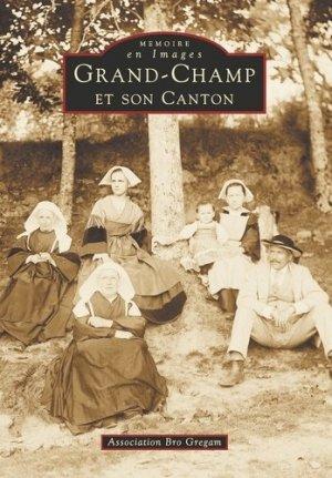 Grand-Champ et son canton - alan sutton - 9782842533946 -