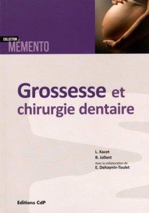Grossesse et chirurgie dentaire - cdp - 9782843612862 -