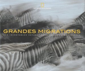 Grandes migrations - national geographic - 9782845823334 -