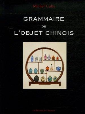 Grammaire de l'objet chinois - Editions de l'Amateur - 9782859174408 -