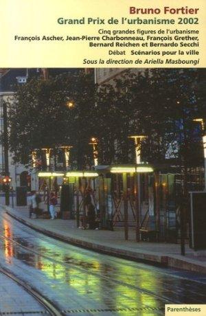 Grand Prix de l'urbanisme 2002 - Bruno Fortier et cinq grandes figures de l'urbanisme - parentheses - 9782863642023 - rechargment cartouche, rechargement balistique