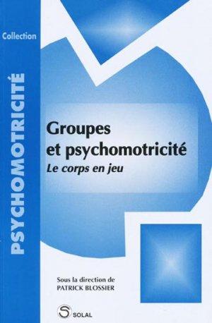 Groupes et psychomotricité - solal - 9782914513258 -