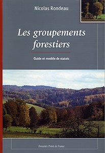 Groupements forestiers - Guide et modèle de statuts - forestiers prives de france - 9782952963008 -
