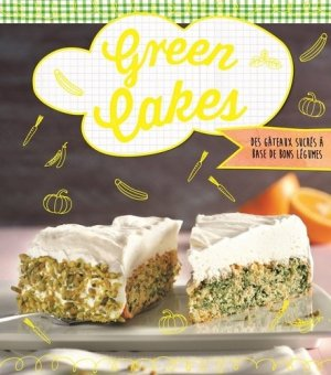 Green cakes. Des gâteaux sucrés aux légumes - NGV - 9783625008569 -