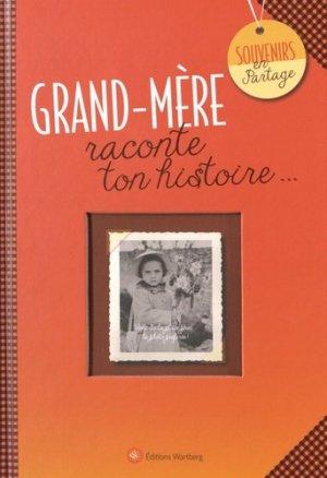 Grand-mère, raconte ton histoire... - Editions Wartberg - 9783831327928 -