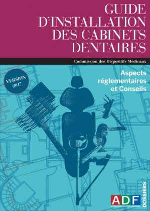 Guide d'installation des cabinets dentaires - association dentaire francaise - adf - 2225402069303