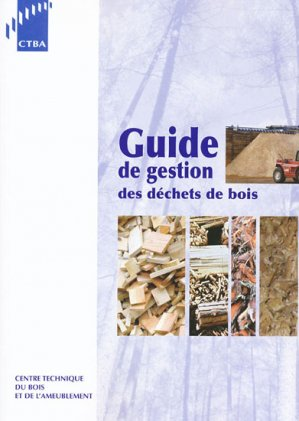 Guide de gestion des déchets du bois - fcba - 2223618942830 -