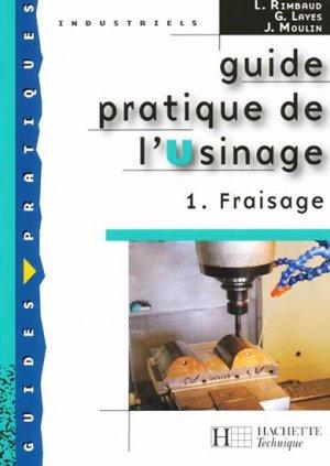 Guide pratique de l'usinage - hachette - 9782011802989
