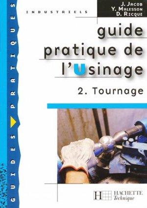 Guide pratique de l'Usinage Tome 2 - hachette - 9782011802996