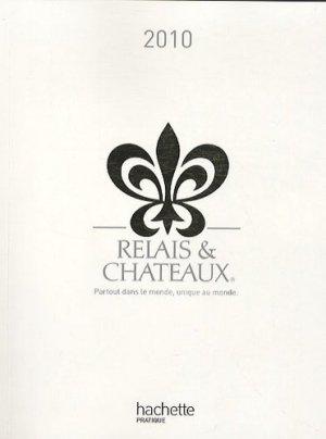 Guide relais et châteaux 2010 - Hachette Pratique - 9782012301917 -