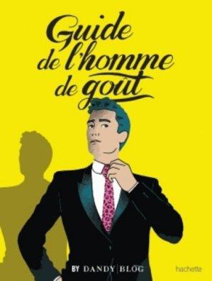 Guide de l'homme de goût - Hachette - 9782012319486 -