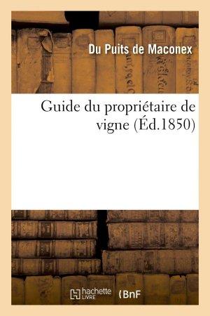 Guide du propriétaire de vigne - hachette livre / bnf - 9782013737890 -