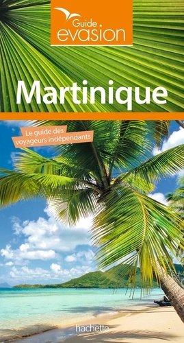 Guide Evasion Martinique - hachette - 9782016256428 -