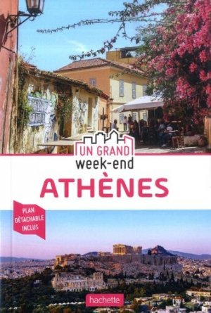 Guide Un Grand Week-end à Athènes - hachette - 9782017063605 -
