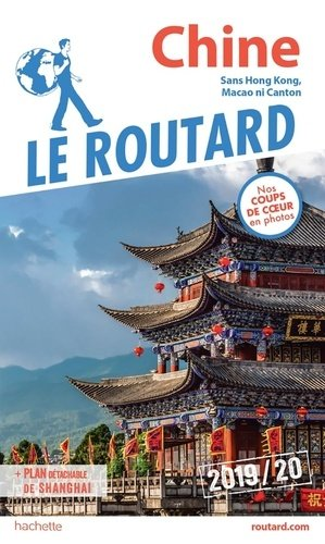 Guide du Routard Chine 2019/20 - hachette - 9782017067436 -