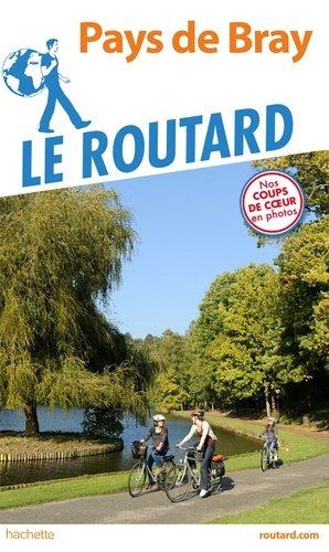 Guide du Routard Pays de Bray - hachette - 9782017067764 -