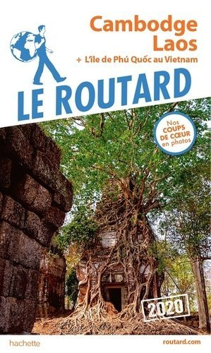 Guide du Routard Cambodge, Laos 2020 - hachette - 9782017068006