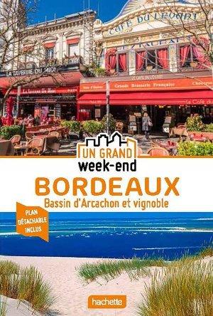 Guide Un Grand Week-end Bordeaux Bassin d'Arcachon et vignobles - hachette - 9782017106852 -