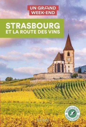 Guide Un Grand Week-end Strasbourg et la route des vins - HACHETTE TOURI - 9782017140054 -