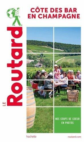 Guide du Routard Côte des Bar en Champagne - hachette - 9782017870845 -
